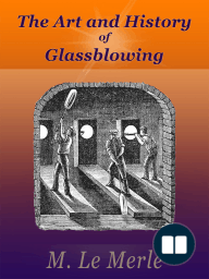 The Art and History of Glassblowing