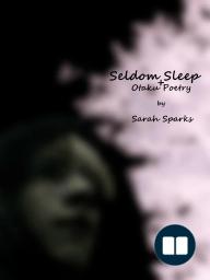 Seldom Sleep + Otaku Poetry