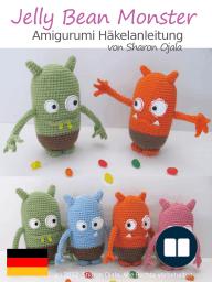Jelly Bean Monster Amigurumi Häkelanleitung