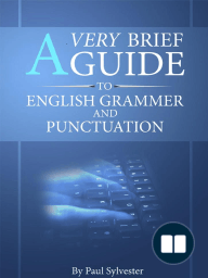 A Very Brief Guide To English Grammar And Punctuation