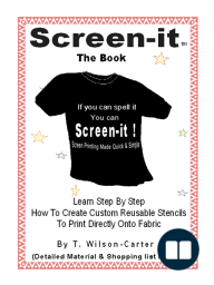 Screen–it TM Do it yourself screen printing
