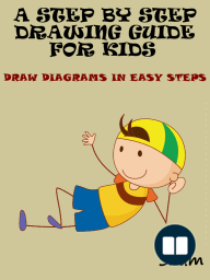 A Step By Step Drawing Guide For Kids