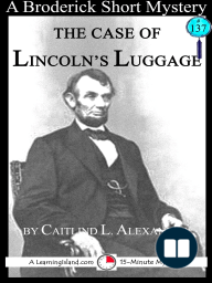 The Case of Lincoln's Luggage