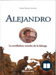 Alejandro. La arrolladora marcha de la falange