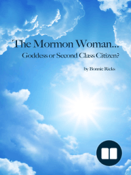 The Mormon Woman... Goddess or Second Class Citizen?