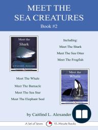 Meet the Sea Creatures Book #2