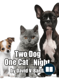 Two Dog One Cat Night