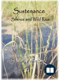 Sustenance, Silence and Wild Rice