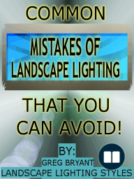 Common Landscape Lighting Mistakes That You Can Avoid