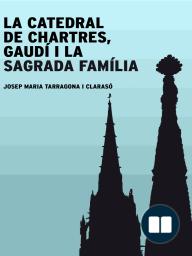 La catedral de Chartres, Gaudí i la Sagrada Família