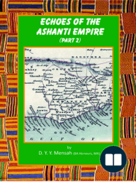 Echoes of the Ashanti Empire Part 2