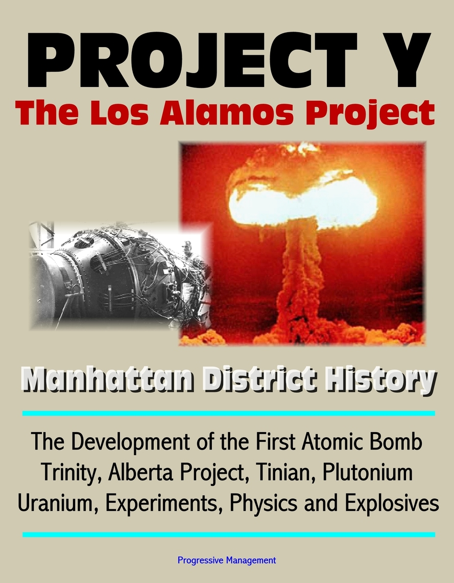 a history of the manhattan project and the development of the nuclear bomb The bomb that changed the world in secret for years on the manhattan project to perfect a weapon build a nuclear weapon and developing and.