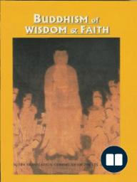 Buddhism of Wisdom & Faith