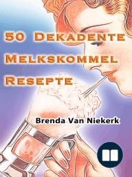 50 Dekadente Melkskommel Resepte