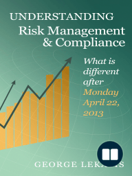 Understanding Risk Management and Compliance, What is different after Monday, April 22, 2013