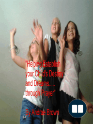 Helping to Establish your Child's Destiny and Dreams... through Prayer
