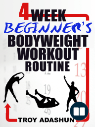 4 Week Beginners Bodyweight Workout Routine (Workout at Home Series)