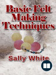 Basic Felt Making Techniques