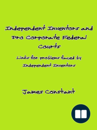 Indipendent Inventors and Pro Corporate Federal Courts