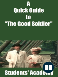 "A Quick Guide to ""The Good Soldier"""