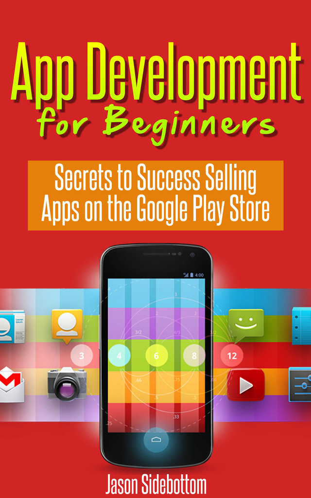 App Development For Beginners Secrets To Success Selling Apps On