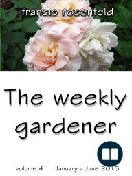 The Weekly Gardener Volume 4