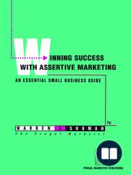 Winning Success With Assertive Marketing