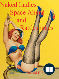 Naked Ladies, Space Aliens, and Rattlesnakes