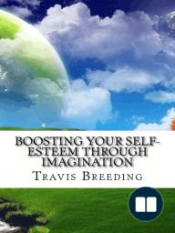 Boosting Your Self-Esteem Through Imagination