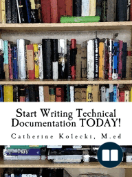 Start Writing Technical Documentation TODAY!