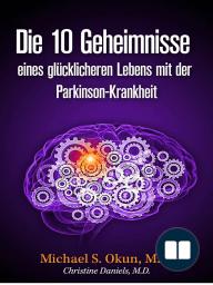 Die 10 Geheimnisse eines glücklicheren Lebens mit der Parkinson-Krankheit
