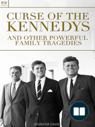 Curse Of The Kennedys And Other Powerful Family Tragedies