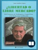 ¿Libertad o libre mercado? Del Consenso de Washington a Vargas Llosa y las fundaciones neoliberales