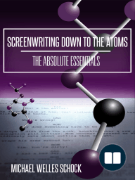 Screenwriting Down to the Atoms