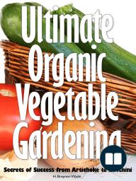 Ultimate Organic Vegetable Gardening