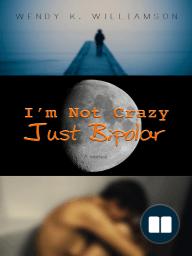 I'm Not Crazy Just Bipolar