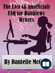 The Lost (& Unofficial) FAQ for Bubblews Writers