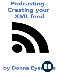 Podcasting - Creating your feed (Part 3)