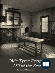 Olde Tyme Recipes 250 of the Best