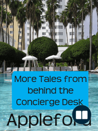 More Tales From Behind The Concierge Desk