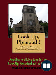 A Walking Tour of Plymouth, Massachusetts