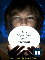 Dark, Mysterious, and Irreverent