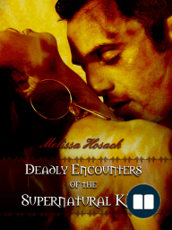 Deadly Encounters of the Supernatural Kind