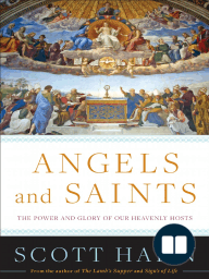 Angels and Saints by Scott Hahn (Chapter 1)