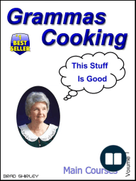 Gramma's Cooking Main Courses (Volume 1)