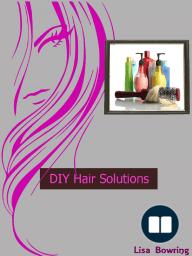 DIY Hair Solutions