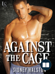 Against the Cage by Sidney Halston (Excerpt)