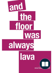 And the Floor was Always Lava