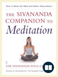 The Sivananda Companion to Meditation