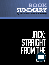 Jack, Straight from the Gut  John Byrne (BusinessNews Publishing Book Summary)